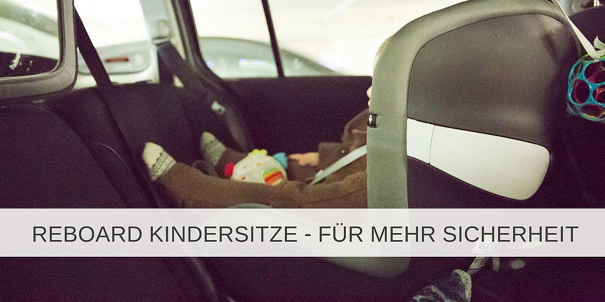 Reboard Kindersitze für mehr Sicherheit