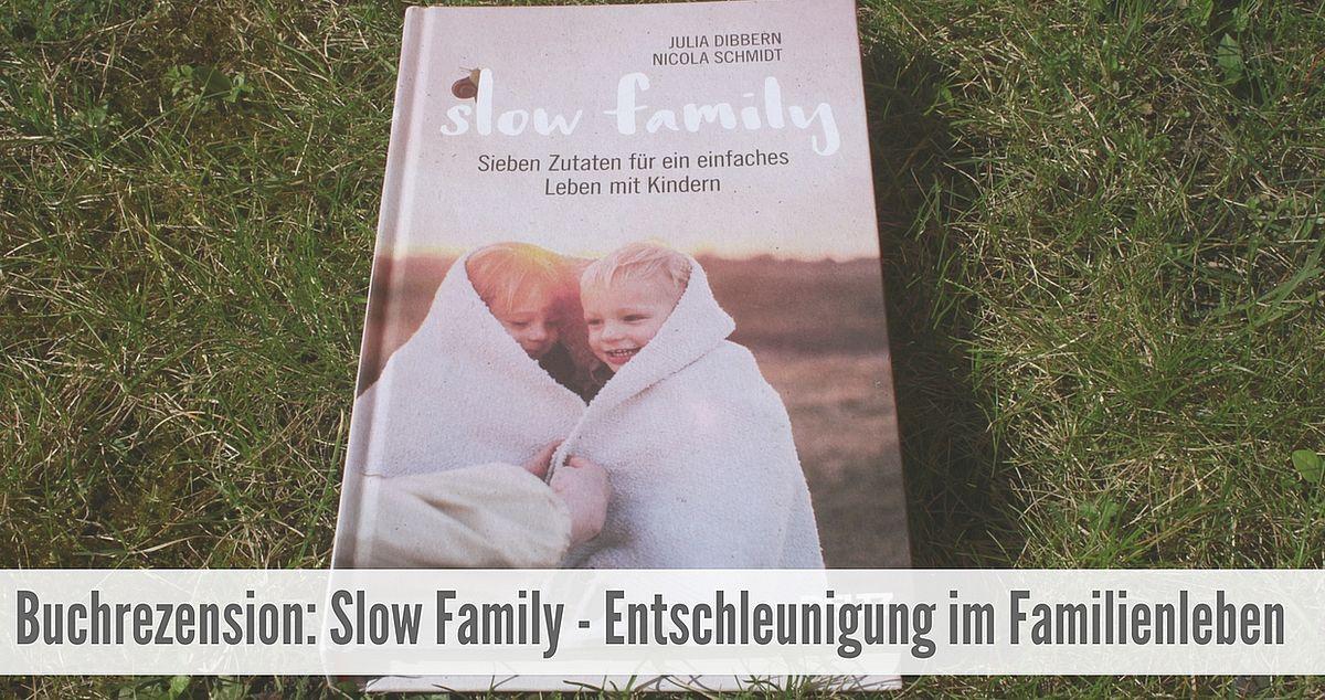 Buchrezension Slow Family Entschleunigung im Familienleben