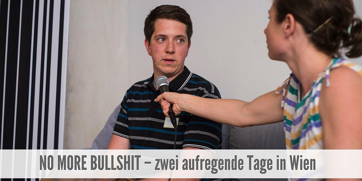 No More Bullshit - zwei aufregende Tage in Wien
