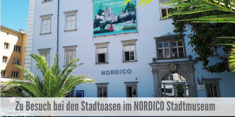 Beitragsbild Stadtoasen im NORDICO Stadtmuseum in Linz