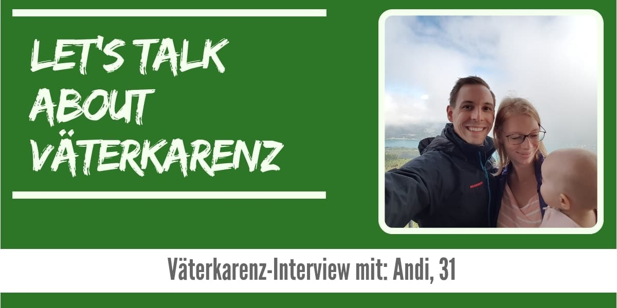 Lets talk about Väterkarenz Interview Andi-min